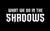 What we do in teh shadows